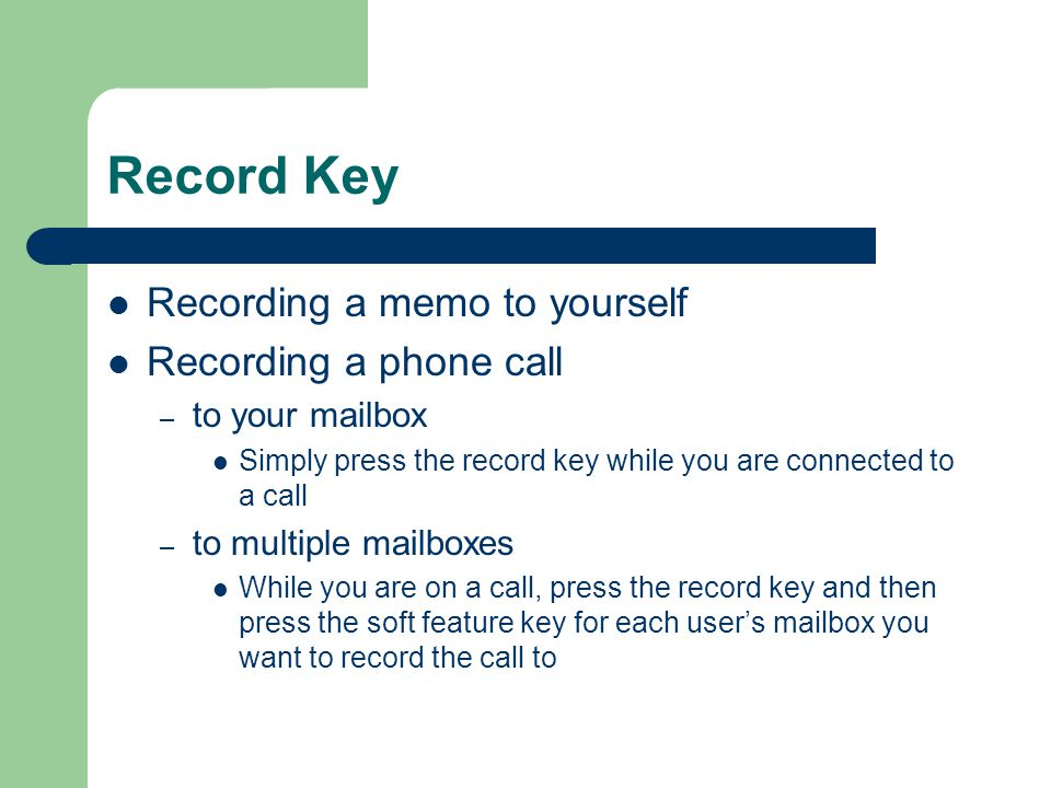 Record Key Recording a memo to yourself Recording a phone call