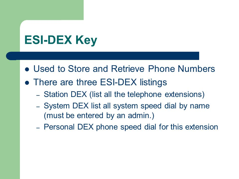 ESI-DEX Key Used to Store and Retrieve Phone Numbers
