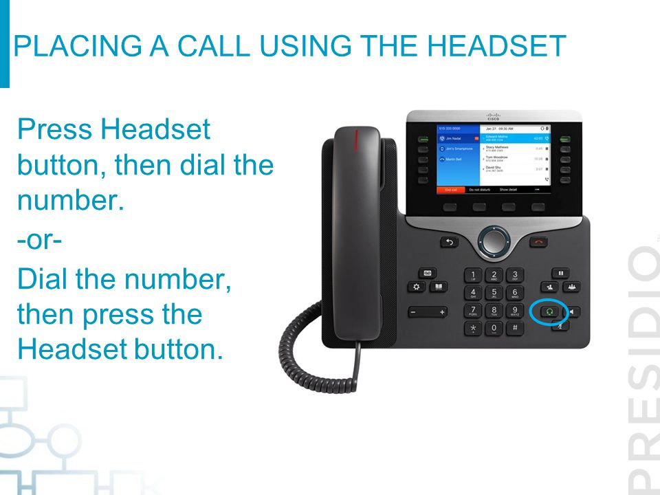 Placing a call using the headset