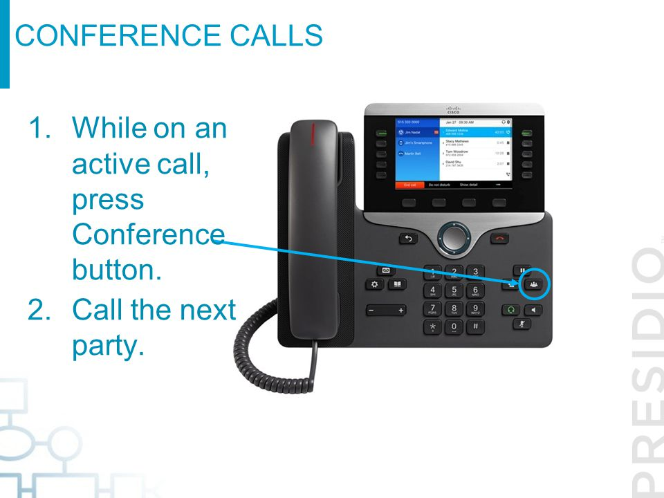 While on an active call, press Conference button.