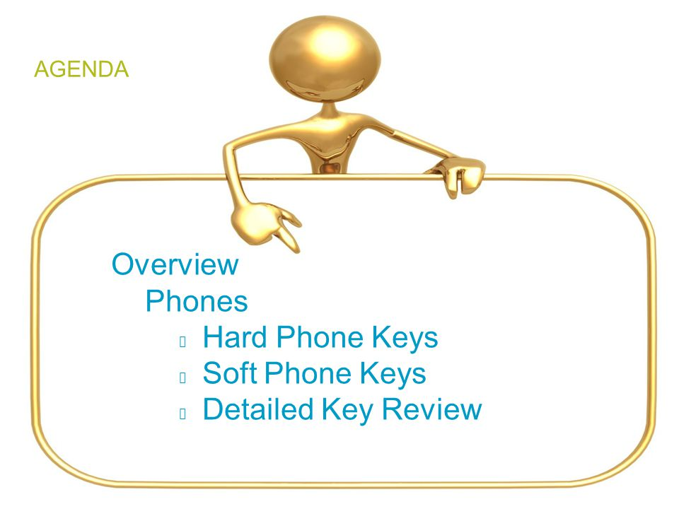 Overview Phones Hard Phone Keys Soft Phone Keys Detailed Key Review