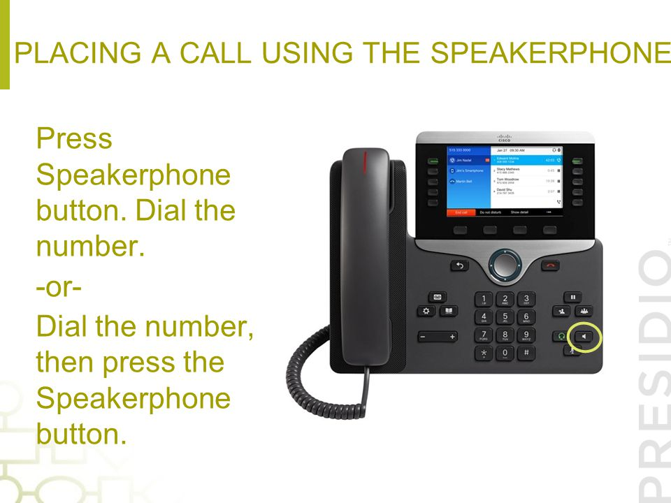Placing a Call Using the speakerphone
