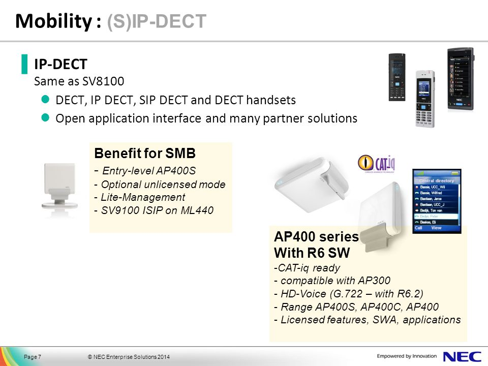 Mobility : (S)IP-DECT IP-DECT Same as SV8100