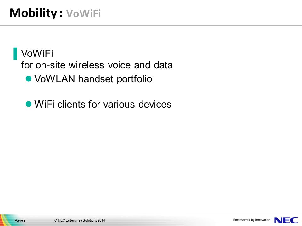 Mobility : VoWiFi VoWiFi for on-site wireless voice and data