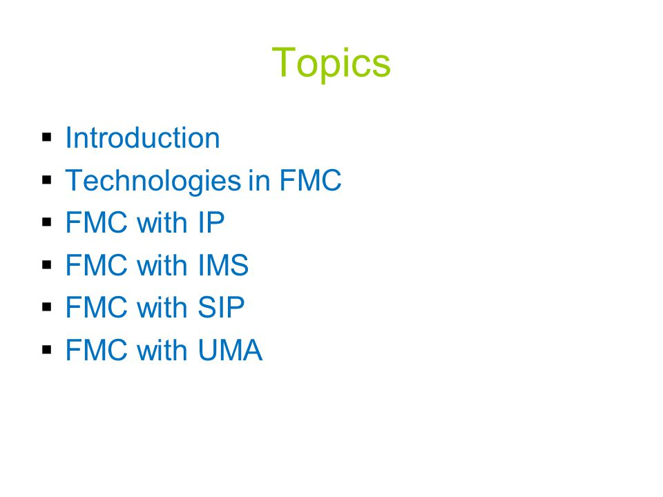 Topics Introduction Technologies in FMC FMC with IP FMC with IMS