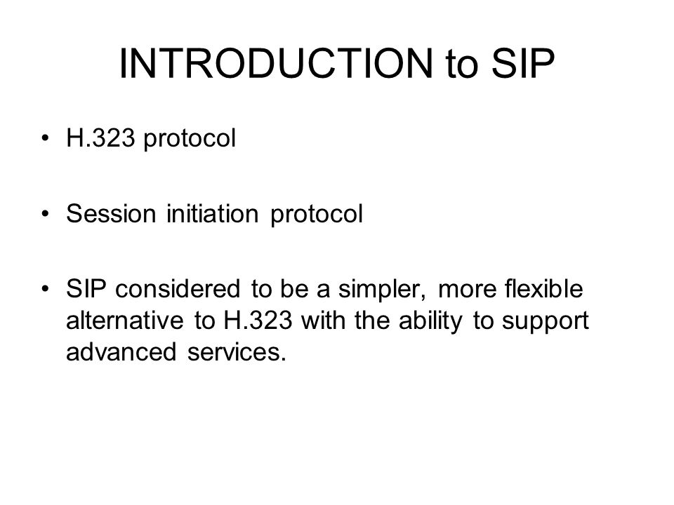 INTRODUCTION to SIP H.323 protocol Session initiation protocol