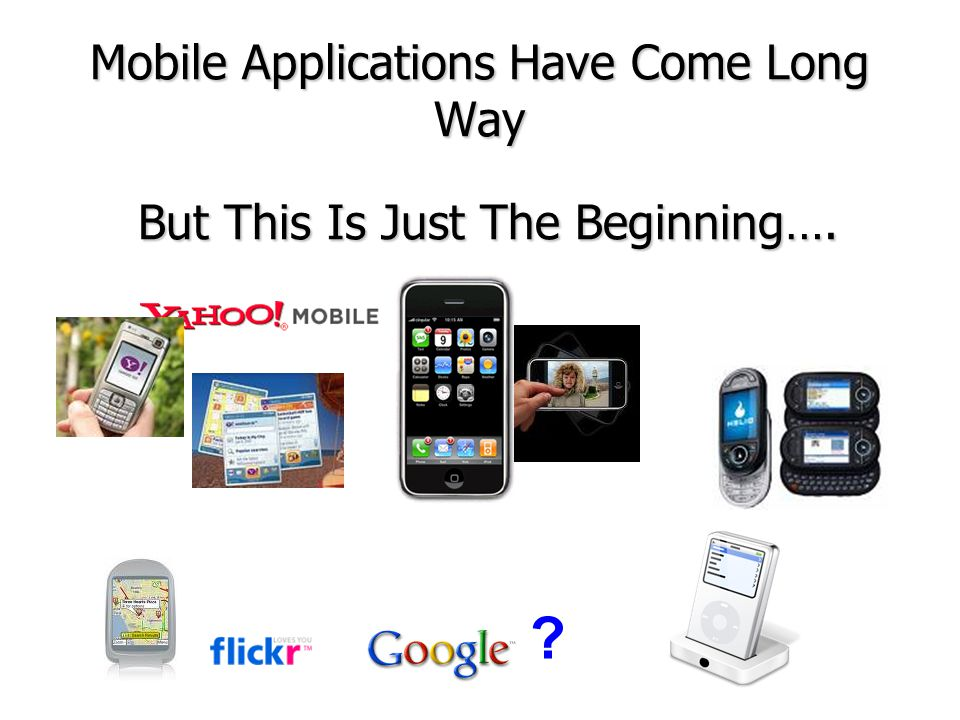 Mobile Applications Have Come Long Way