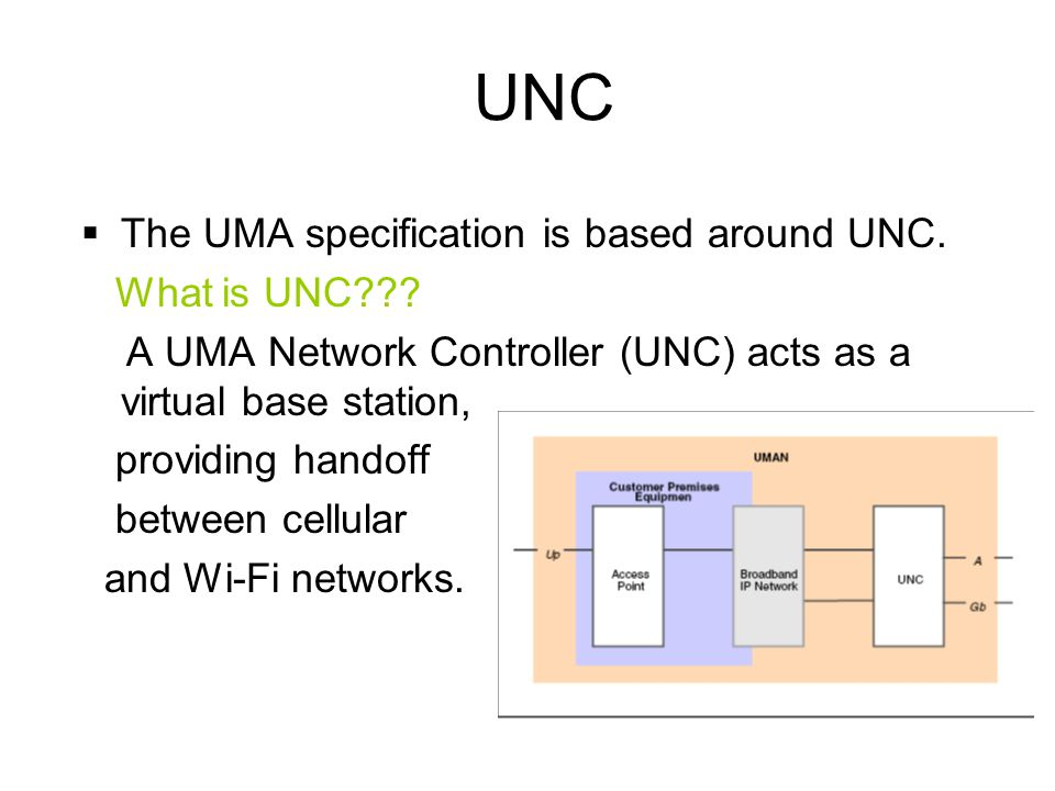 UNC The UMA specification is based around UNC. What is UNC