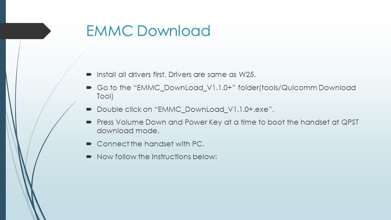 EMMC Download Install all drivers first. Drivers are same as W25.