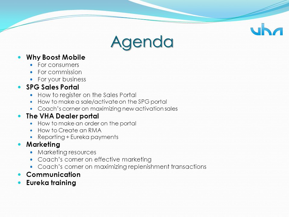 Agenda Why Boost Mobile SPG Sales Portal The VHA Dealer portal