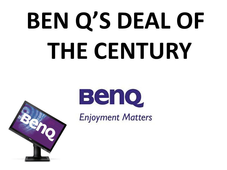 BEN Q'S DEAL OF THE CENTURY