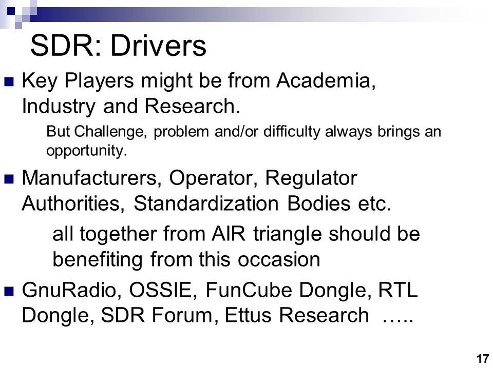 SDR: Drivers The Wireless Internet The cellular industry
