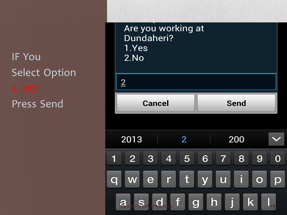 IF You Select Option 2. NO Press Send State MCTS Cell, SFWB, Pune