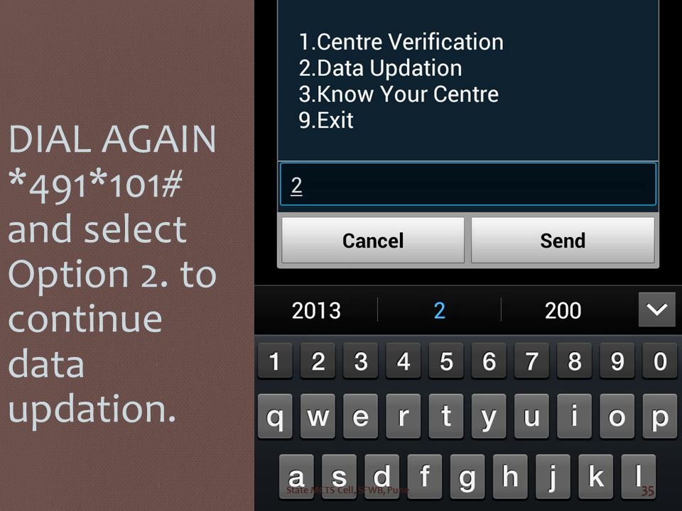 DIAL AGAIN *491*101# and select Option 2. to continue data updation.