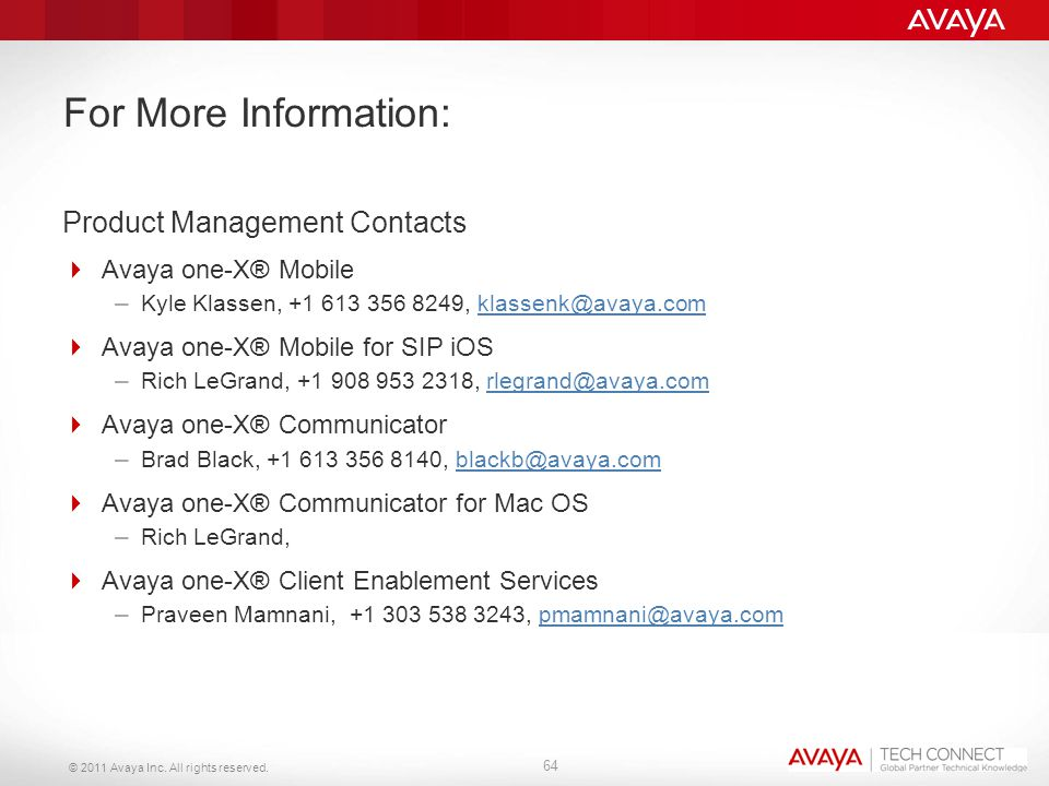 For More Information: Product Management Contacts Avaya one-X® Mobile