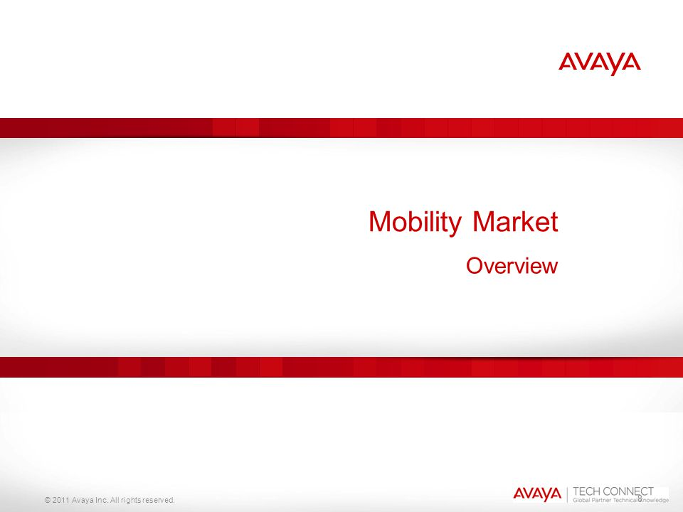 Mobility Market Overview 8 © 2011 Avaya Inc. All rights reserved.