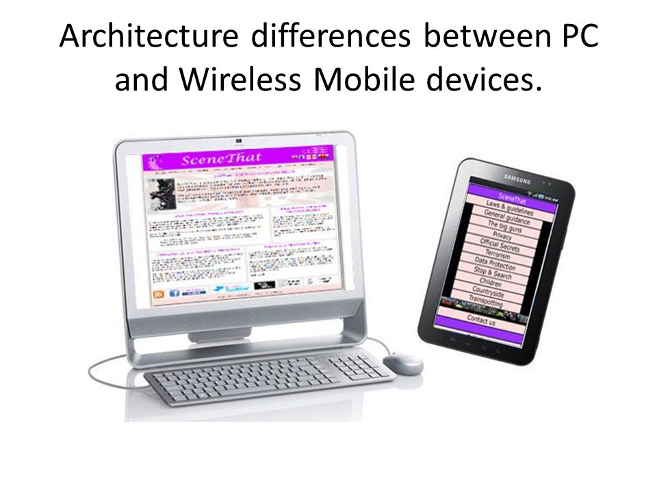 Architecture differences between PC and Wireless Mobile devices.