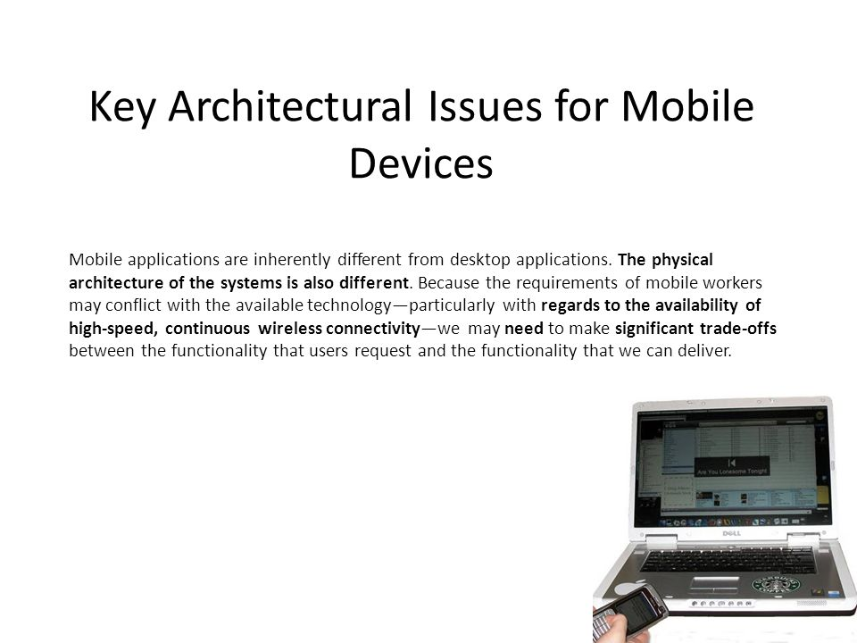 Key Architectural Issues for Mobile Devices