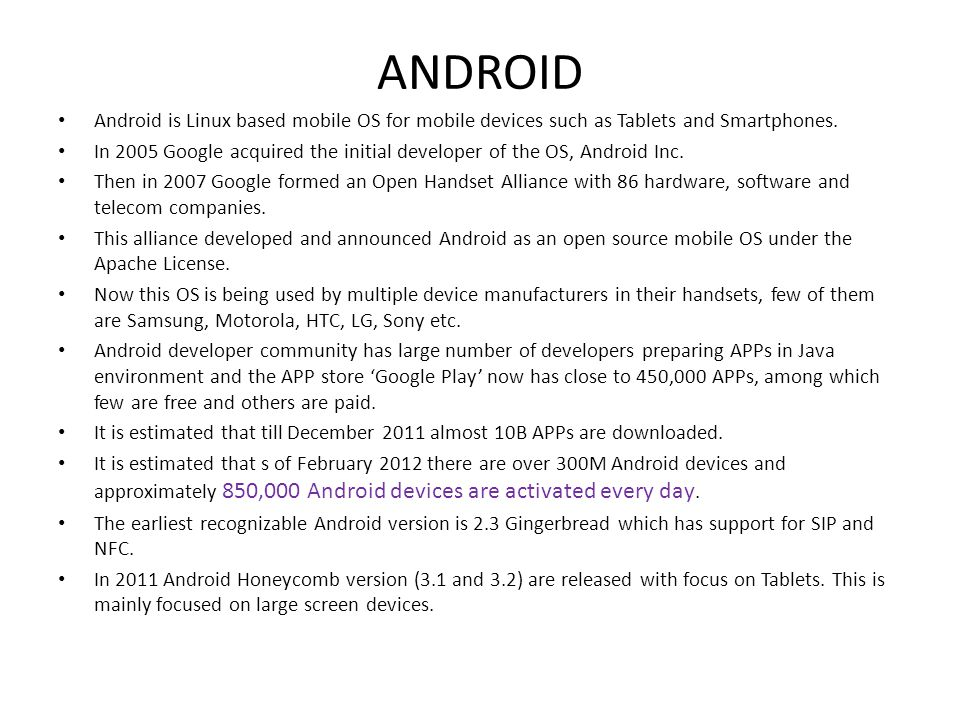 ANDROID Android is Linux based mobile OS for mobile devices such as Tablets and Smartphones.