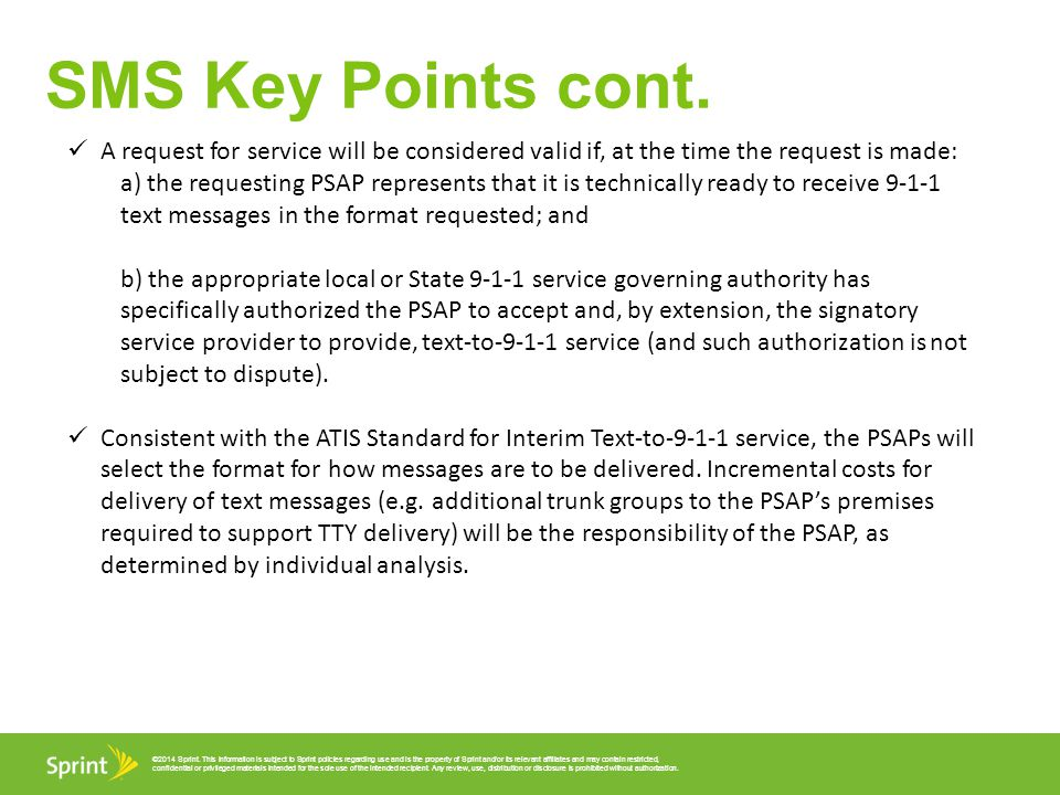 SMS Key Points cont. A request for service will be considered valid if, at the time the request is made: