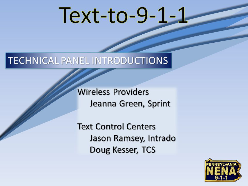 Text-to-9-1-1 TECHNICAL PANEL INTRODUCTIONS Wireless Providers