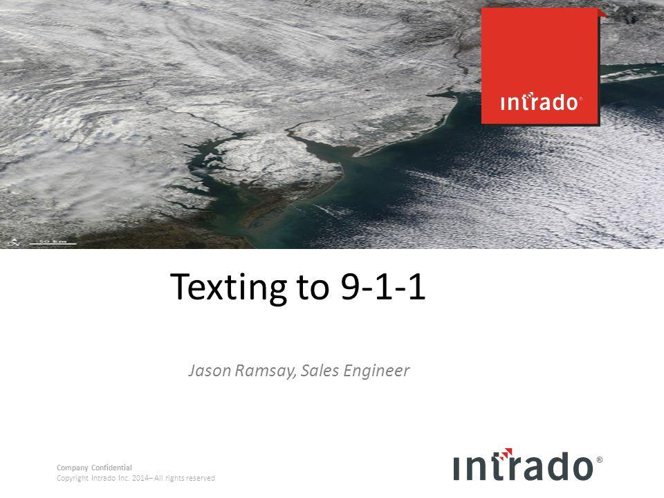 Texting to 9-1-1 Jason Ramsay, Sales Engineer