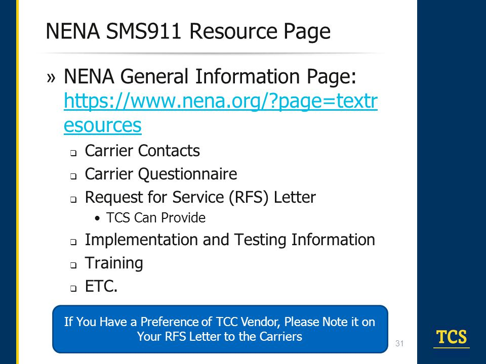 NENA SMS911 Resource Page NENA General Information Page: https://www.nena.org/ page=textresources. Carrier Contacts.