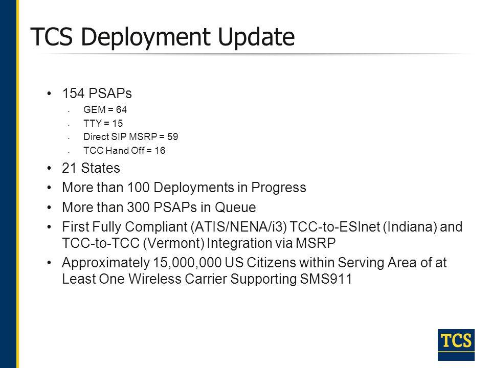 TCS Deployment Update 154 PSAPs 21 States