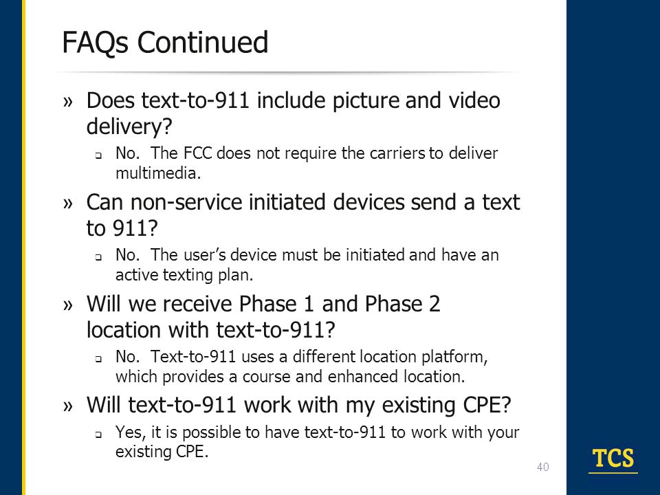FAQs Continued Does text-to-911 include picture and video delivery