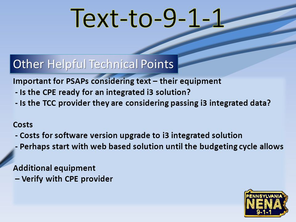 Text-to-9-1-1 Other Helpful Technical Points