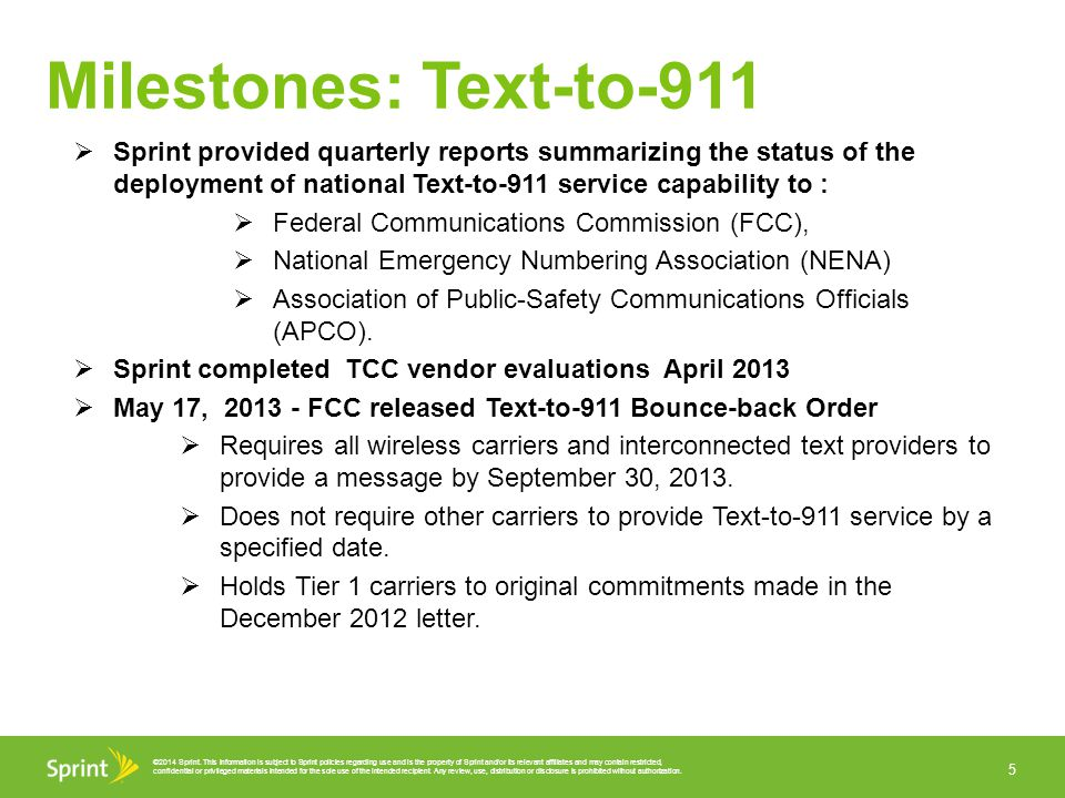 Milestones: Text-to-911 Sprint provided quarterly reports summarizing the status of the deployment of national Text-to-911 service capability to :