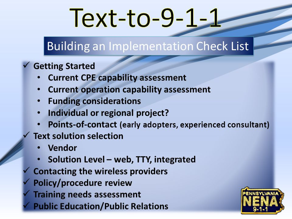 Text-to-9-1-1 Building an Implementation Check List Getting Started