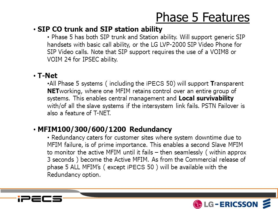 Phase 5 Features SIP CO trunk and SIP station ability T-Net