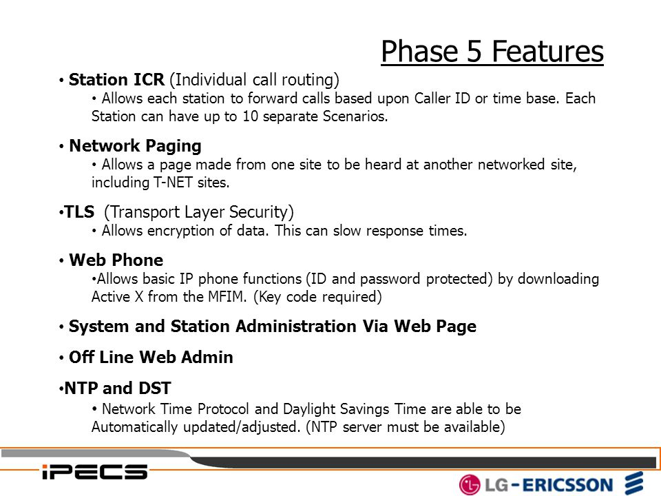 Phase 5 Features Station ICR (Individual call routing) Network Paging