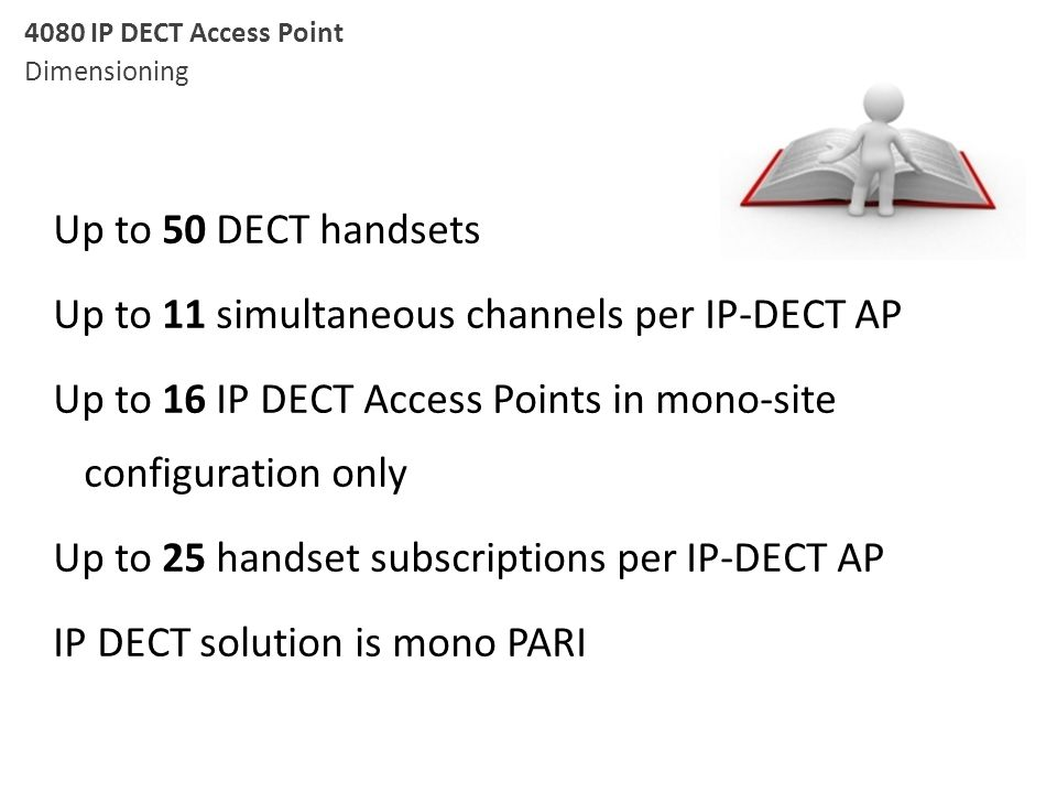 Up to 11 simultaneous channels per IP-DECT AP