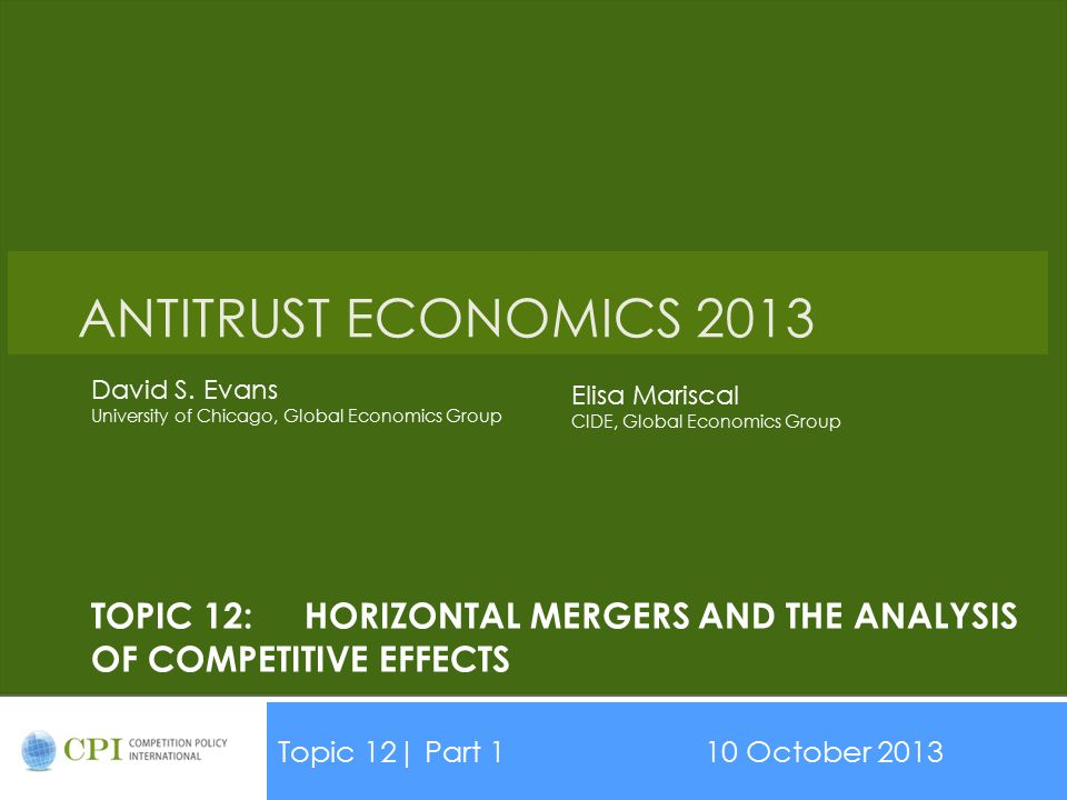 Topic 12: Horizontal Mergers and the analysis of competitive effects