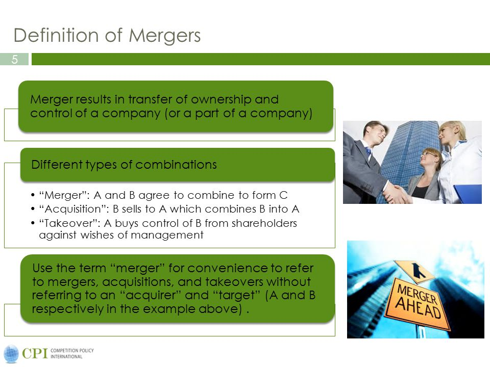 Definition of Mergers Merger results in transfer of ownership and control of a company (or a part of a company)