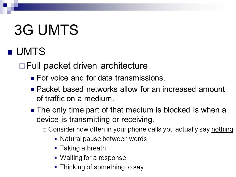 3G UMTS UMTS Full packet driven architecture