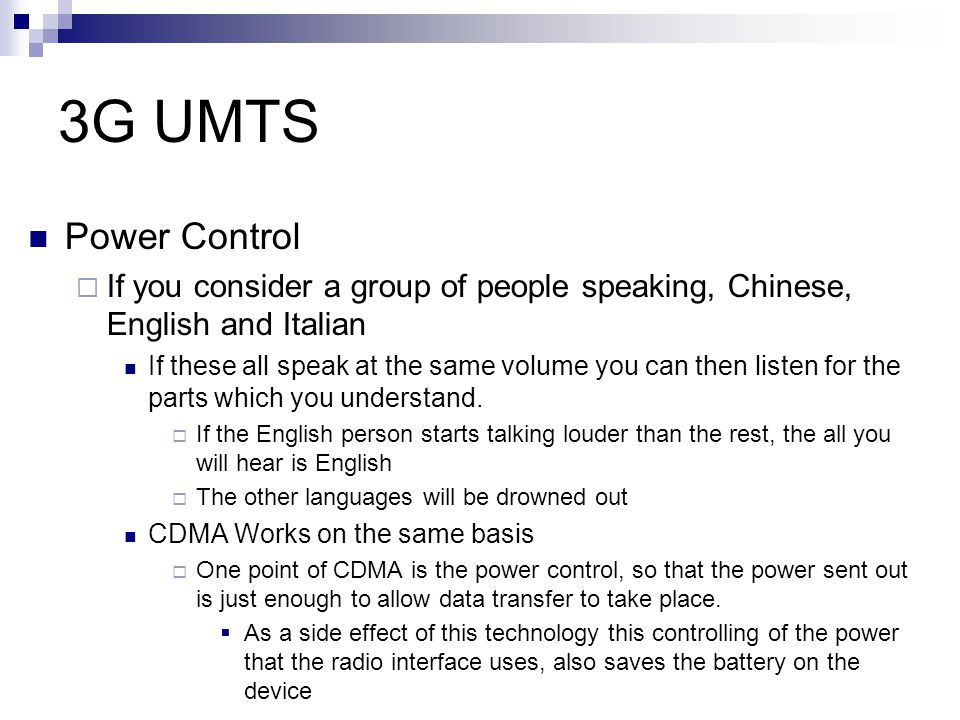 3G UMTS Power Control. If you consider a group of people speaking, Chinese, English and Italian.