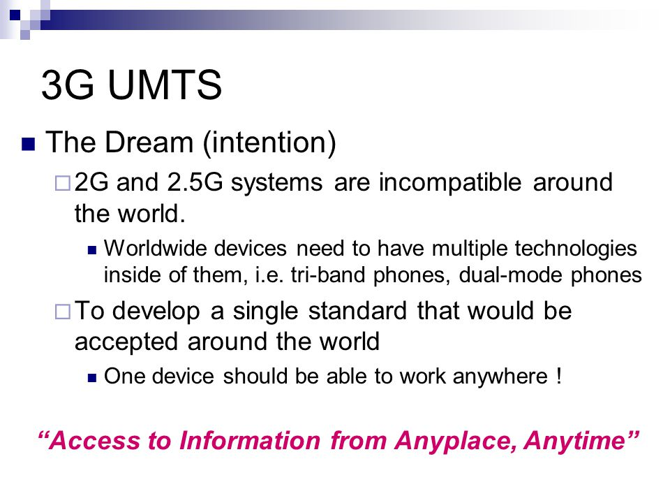 Access to Information from Anyplace, Anytime