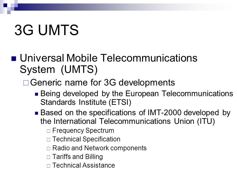 3G UMTS Universal Mobile Telecommunications System (UMTS)