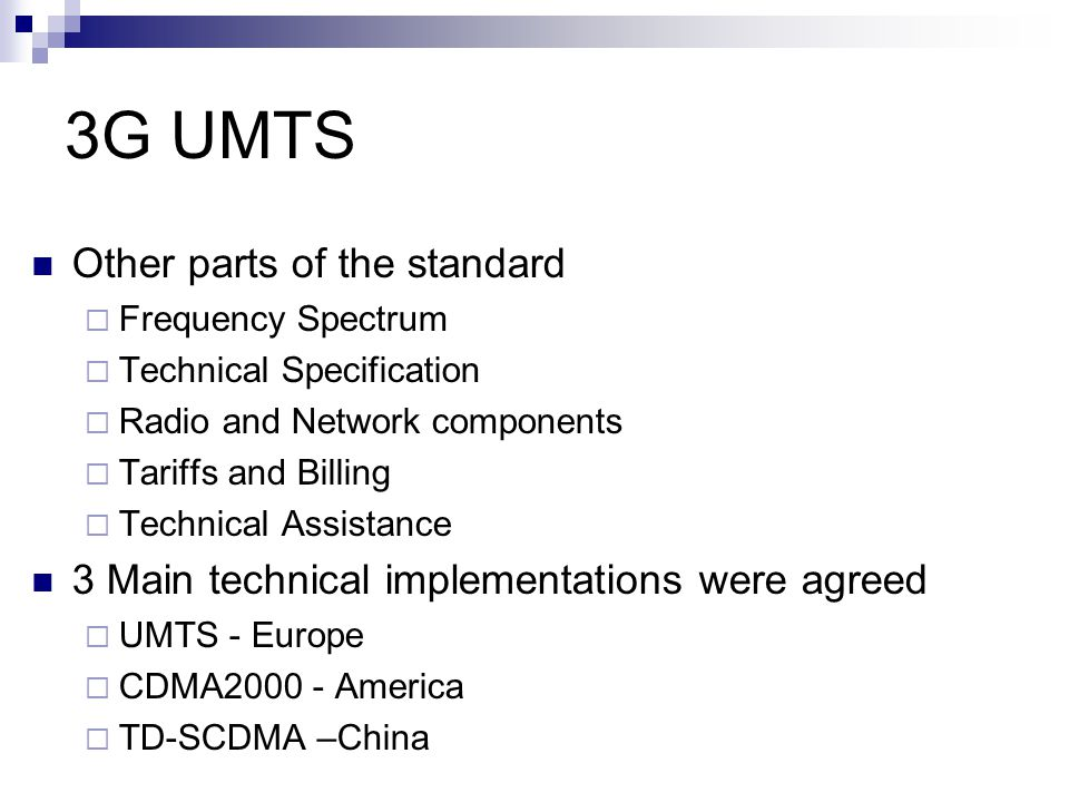 3G UMTS Other parts of the standard