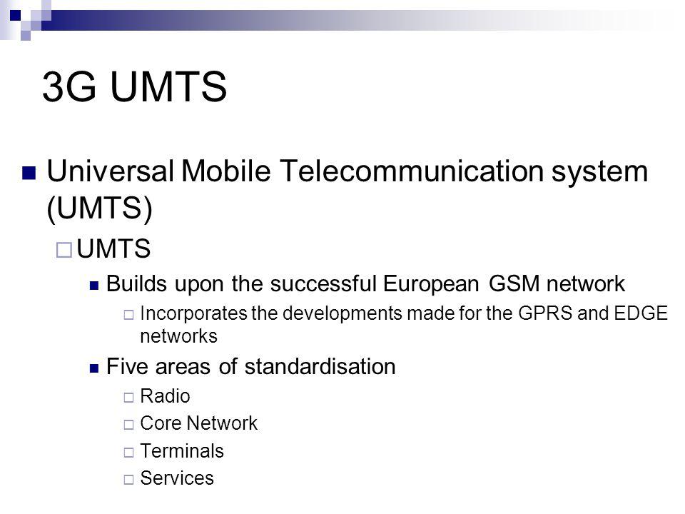3G UMTS Universal Mobile Telecommunication system (UMTS) UMTS