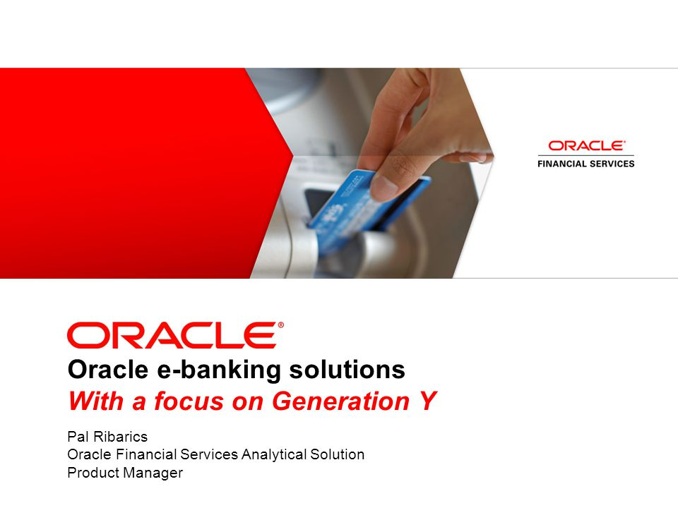 Oracle e-banking solutions With a focus on Generation Y