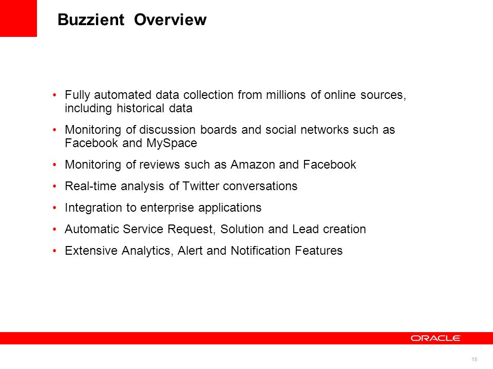 Buzzient Overview Fully automated data collection from millions of online sources, including historical data.