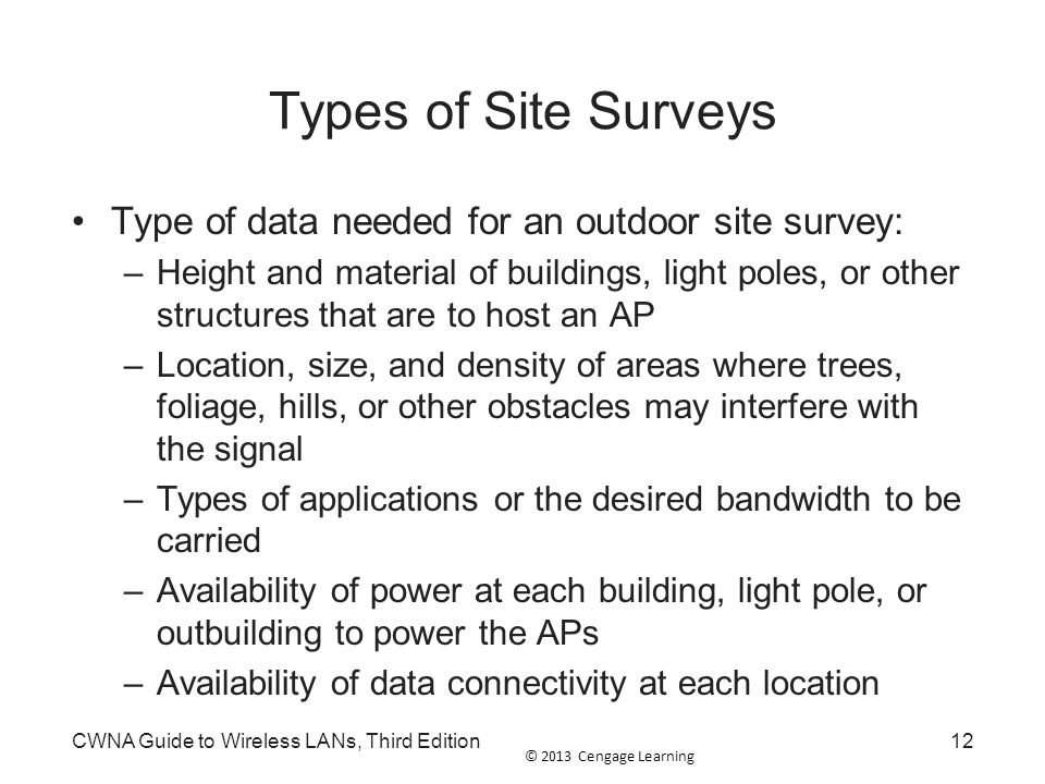 Types of Site Surveys Type of data needed for an outdoor site survey: