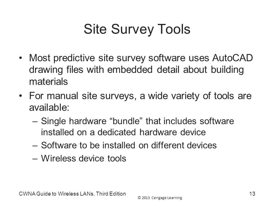Site Survey Tools Most predictive site survey software uses AutoCAD drawing files with embedded detail about building materials.