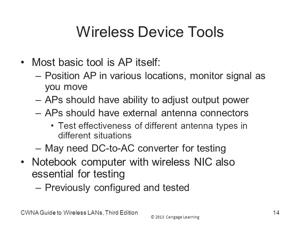 Wireless Device Tools Most basic tool is AP itself: