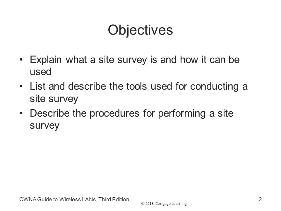 Objectives Explain what a site survey is and how it can be used