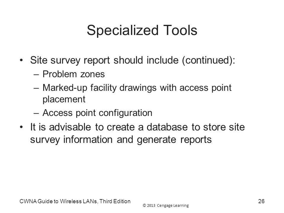 Specialized Tools Site survey report should include (continued):